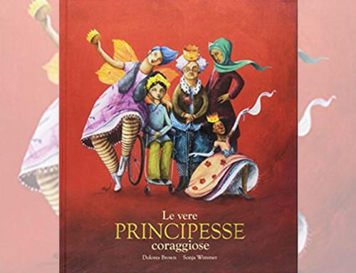 Le vere principesse coraggiose – libri speciali per bambini